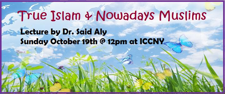 True Islam and nowadays Muslims by Dr. Said Aly